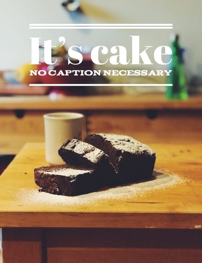 An Everyday Chocolate Cake – like, for EVERY DAY?