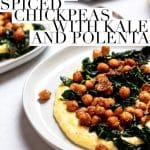 two plates of spiced brown butter chickpeas with kale and polenta with text overlay that reads 'brown butter spiced chickpeas with kale and polenta' and 'joeats.net'.