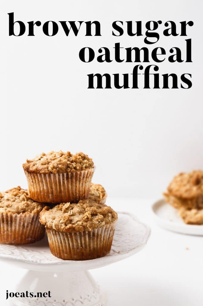 """brown sugar oatmeal muffins on a mini cake stand with text overlay that reads """"brown sugar oatmeal muffins"""" and """"joeats.net"""""""
