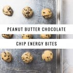 "sheet pan of no bake energy bites with text overlay that reads ""peanut butter chocolate chip energy bites"""