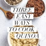 "pot with white quinoa, bowls with red and tricolor quinoa, spoon with red quinoa, and text overlay that reads ""three easy ways to cook quinoa"""