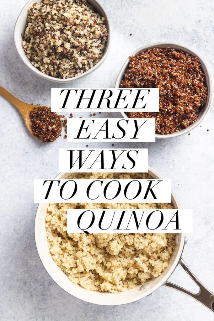 """pot with white quinoa, bowls with red and tricolor quinoa, spoon with red quinoa, and text overlay that reads """"three easy ways to cook quinoa"""""""