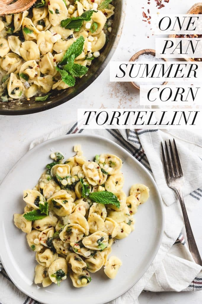 """brown butter corn tortellini on grey plate with fork and text overlay that reads """"one pan summer corn tortellini"""""""