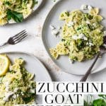 zucchini goat cheese pasta on white plates